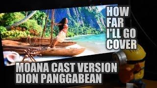 Moana Cast Version How Far I 39 ll Go