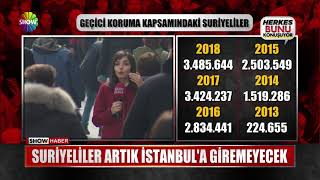 Suriyeliler artık İstanbul'a giremeyecek