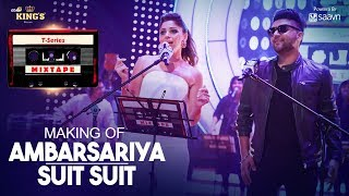 t series mixtape making of ambarsariyasuit song kanika kapoor guru randhawa