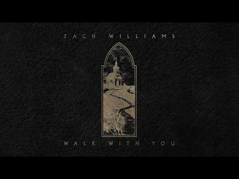 Zach Williams - Walk With You (Official Lyric Video) Mp3
