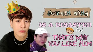 Jackson is a disaster but that's why you like him