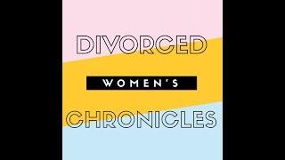 Episode 7: Advice- Divorced Women's Chronicles