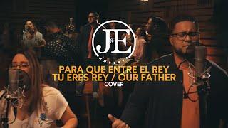 Josue & Evelyn | Para Que Entre El Rey/Tu Eres Rey/Our Father COVER] J&E Worship
