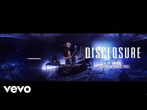 Disclosure - F For You  From Central Park