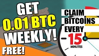 Claim FREE bitcoins every 15 MINUTES! 0.01 BTC per week!