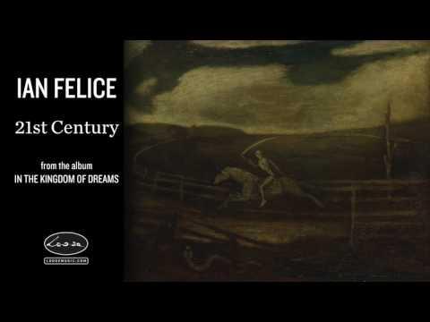 IAN FELICE - 21st Century