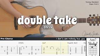 double take - dhruv | Fingerstyle Guitar | TAB + Chords + Lyrics