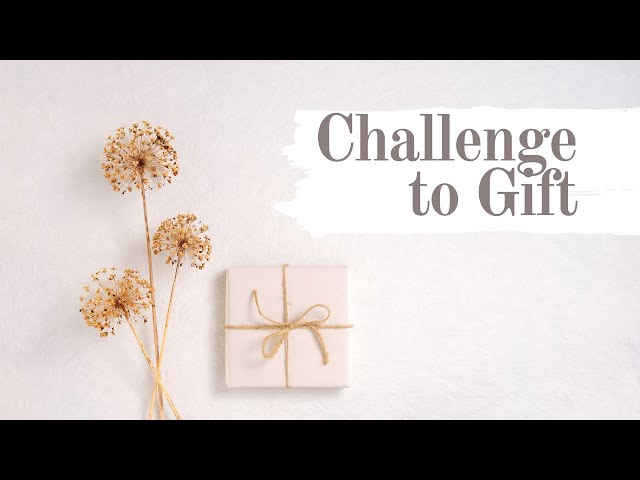 Grace Quickies: From Challenge to Gift