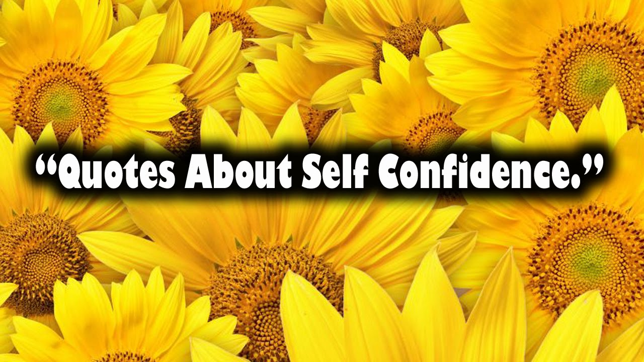 Quotes About Self Confidence And Boosting Self Esteem Youtube
