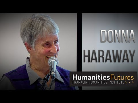 Donna Haraway | Making OddKin: Telling Stories for Earthly Survival
