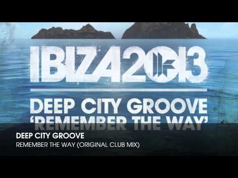 Deep City Groove - Remember The Way (Original Club Mix)