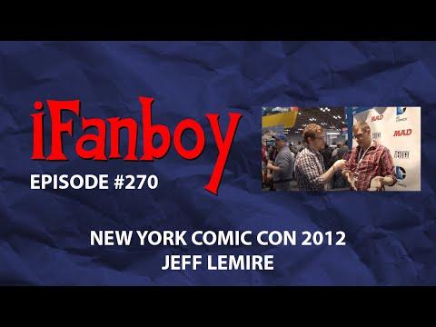iFanboy Episode #270 - Jeff Lemire of Animal Man, Trillium, Sweet Tooth, and Underwater Welder
