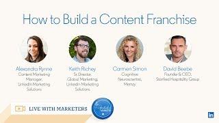 Live with Marketers: How to Build a Content Franchise thumbnail