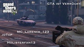 GTA ist verrückt! #5 | jdTop, Holisterfan13 und MC_Larence_123