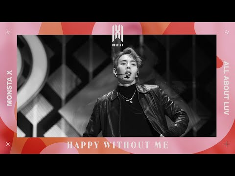 MONSTA X - HAPPY WITHOUT ME