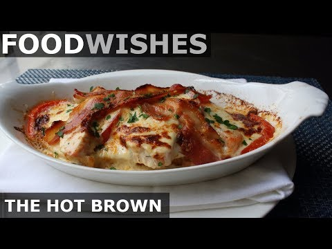 The Hot Brown - Food Wishes - Kentucky Hot Turkey Sandwich