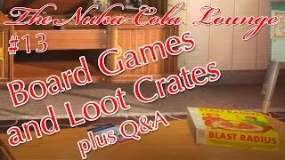 Fallout 4: Board Games and Loot Crates, plus Q & A | The Nuka-Cola Lounge Podcast #13