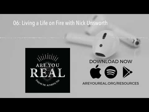 06: Living a Life on Fire with Nick Unsworth