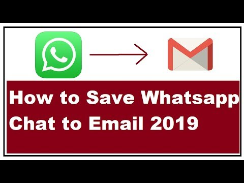 How To Save Whatsapp Chat To Email 2019