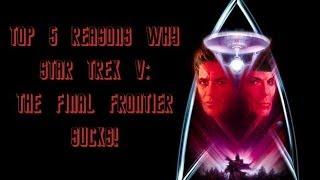 Top 5 Reasons Star Trek V: The Final Frontier Sucks!