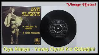 Oya Alasya - Yavas Oynat Kiz Gobegini  Kanto  1973  Analog Plak Kaydi    internette ilk Resimi