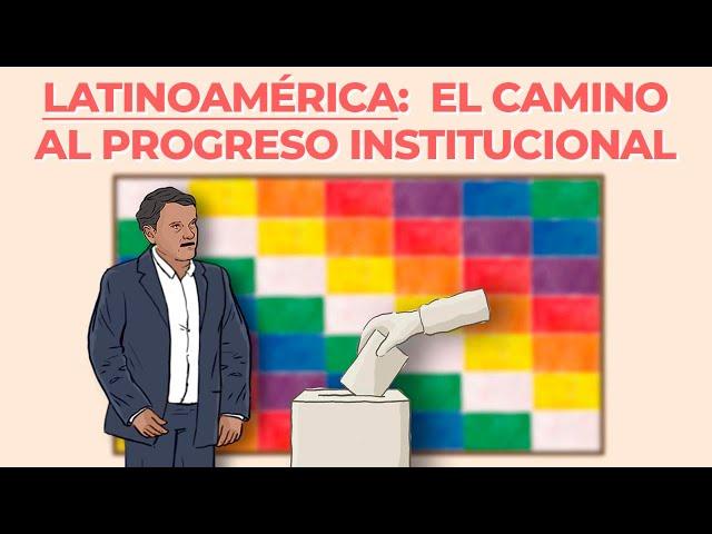 Latinoamérica: El camino al PROGRESO INSTITUCIONAL