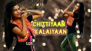 Chitiyaan Kalaiyaan [Roy] Cover Dancing Version 2.0 || HD 720pix