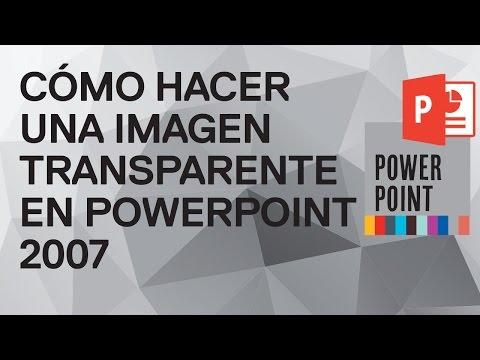 Cómo hacer una imagen transparente en PowerPoint 2007 -Tutorial gratuito de Funcionarios eficientes
