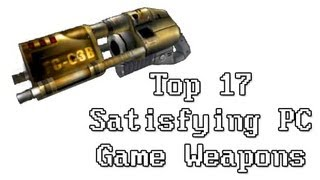 LGR - Top 17 Satisfying PC Game Weapons