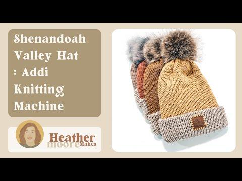Shenandoah Valley Hat Addi Knitting Machine Tutorial