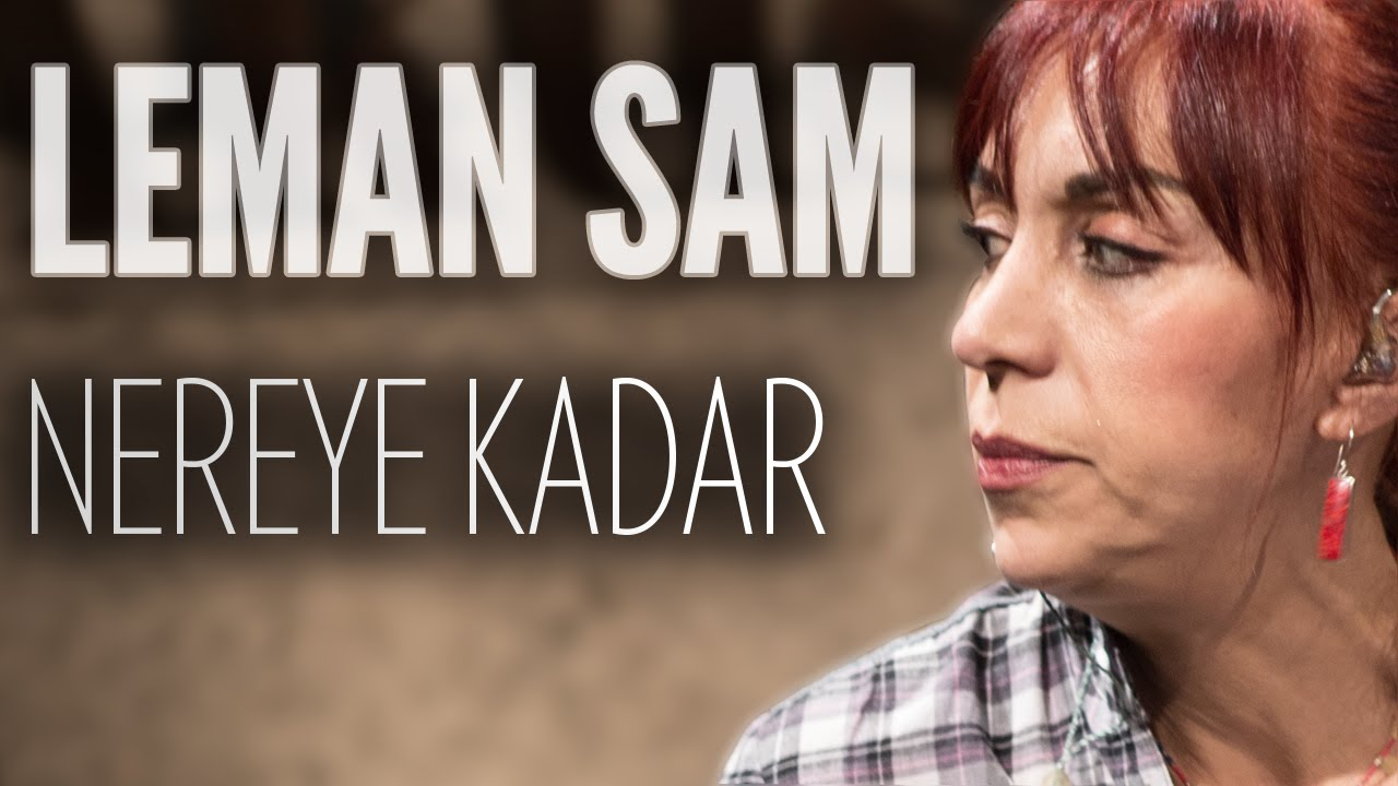 Leman Sam - Nereye Kadar (JoyTurk Akustik) - YouTube