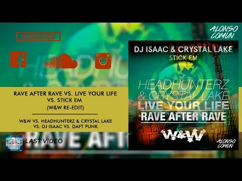 W&W Vs. Headhunterz - Rave After Rave Vs. Live Your Life Vs. Stick'Em (W&W Re-Edit)