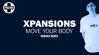 Xpansions - Move Your Body (Elevation) [Rebuke Remix]