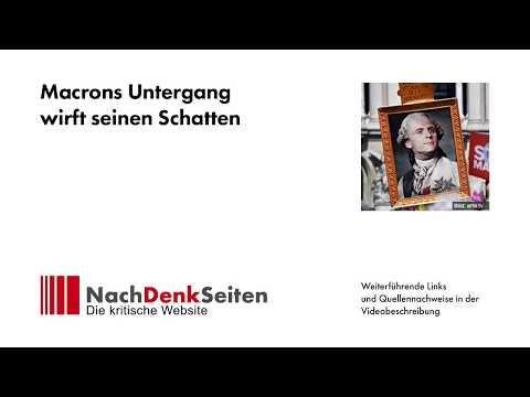 Macrons Untergang wirft seinen Schatten | Jens Berger | NachDenkSeiten-Podcast