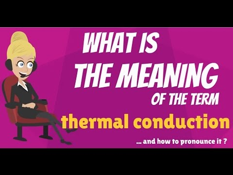 What is THERMAL CONDUCTION? What does THERMAL CONDUCTION mean? THERMAL CONDUCTION meaning