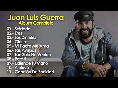 Para Ti (Album Completo) – Musica Cristiana De Juan Luis Guerra – Mejores Exitos