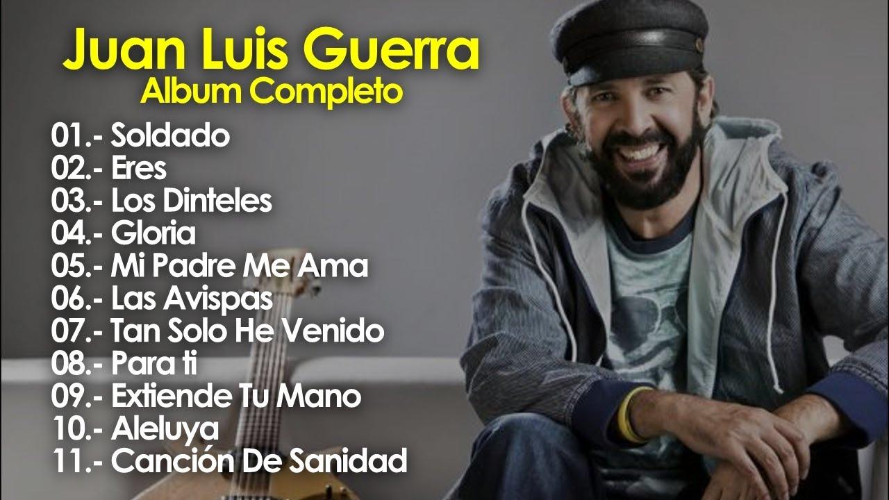 Para Ti Album Completo Musica Cristiana De Juan Luis Guerra Mejores Exitos Youtube