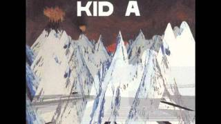 Album: Kid A Genre: Soft Rock Year: 2000 Lyrics: Who's in bunker, w...