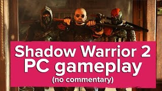 Shadow Warrior 2 PC gameplay (no commentary)