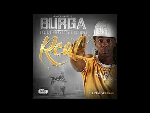 Burga Unapologetic - R.E.A.L - Realize Everybody Ain't Loyal (Official Album)