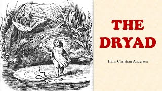 Learn English Through Story - The Dryad By Hans Christian Andersen