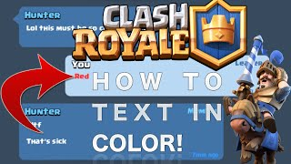 Clash Royale - HOW TO TEXT IN ANY COLOR IN CLASH ROYALE! Tutorial Guide!
