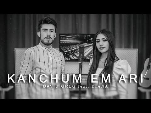 David Greg feat. Diana - Kanchum em ari (2019 - 2020)