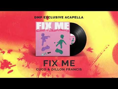 Cuco & Dillon Francis - Fix Me - Fix Me (Acapella)