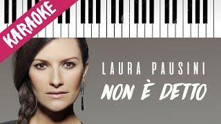 Laura Pausini   Non è detto // Piano Karaoke con Testo