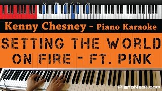 Kenny Chesney & Pink - Setting the World On Fire - HIGHER Key (Piano Karaoke / Sing Along)