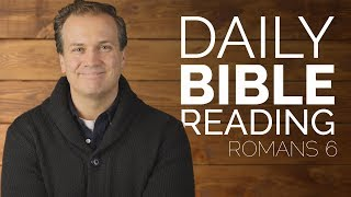 Romans 6 - Daİly Bible Reading