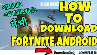 FORTNITE MOBILE: COMMENT TÉLÉCHARGER FORTNITE ANDROID (FR) SAMSUNG D'AUTRES APPAREILS (FR) AJGAMING (HINDI)