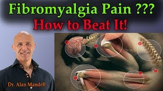 Fibromyalgia Pain?  How To Beat It!  -  Dr. Mandell