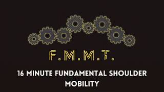 FMMT: 16 Min Fundamental Shoulder Mobility